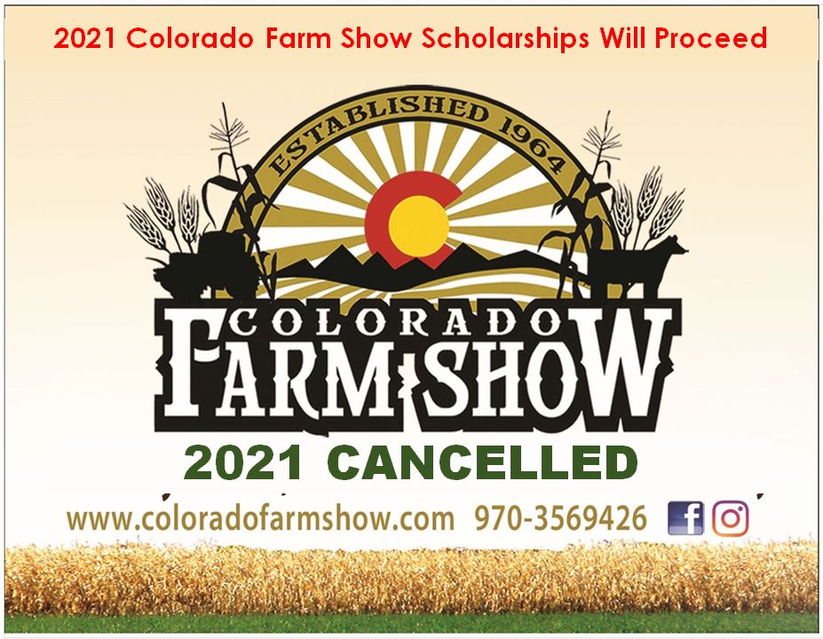 2021 Colorado Farm Show Cancelled – Scholarships to Proceed